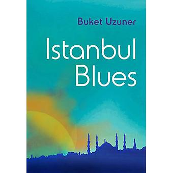 Istanbul Blues by Buket Uzuner - 9781840598520 Book