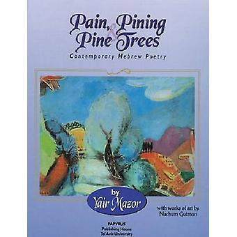 Pain-pining och tallar-samtida hebreiska poesi av Yair Mazo