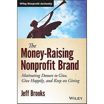 Penger-raising Nonprofit merkevaren - motiverende donorer å gi - gi H