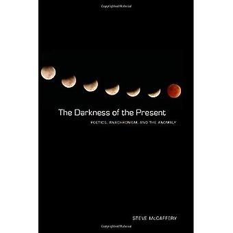The Darkness of the Present