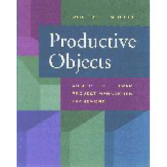 Productive Objects An Applied Software Project Management Framework by Muller & Robert J.
