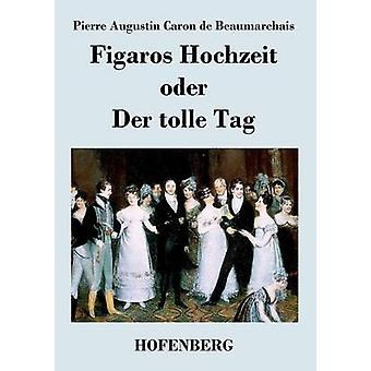 Figaros Hochzeit オーデル ・ ド ・ ボーマルシェ & ピエールオーギュキャロン デル トッレ タグ