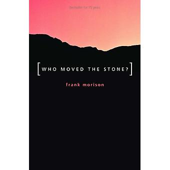 Who Moved the Stone? (Paperback) by Morison Frank