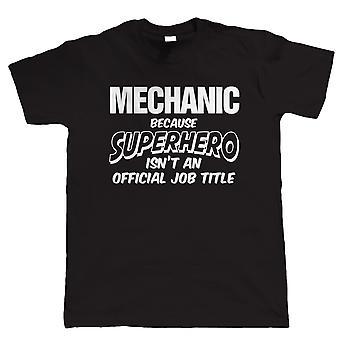 Mechanic Superhero, Mens Funny T-Shirt