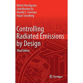 Controlling Radiated Emissions by Design (Hardcover) by Mardiguian Michel