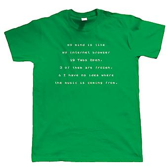 Mind Like My Browser, Mens T Shirt