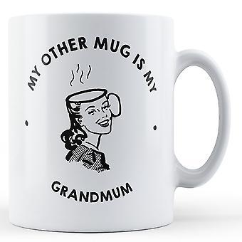 Meine anderen Becher ist meine Oma - bedruckte Becher