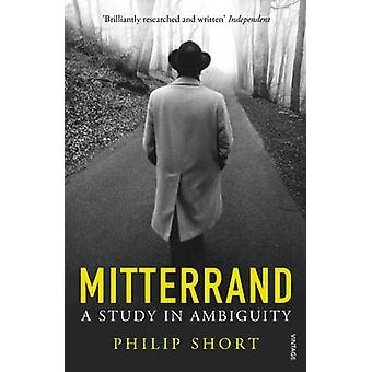 Mitterrand - A Study in Ambiguity by Philip Short - 9780099597896 Book