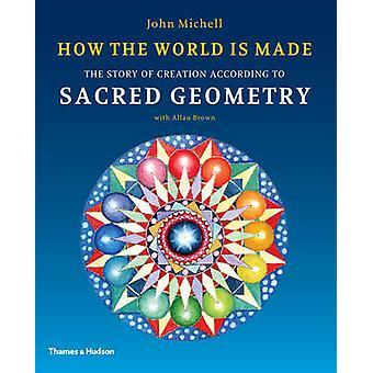 Wie die Welt gemacht - die Geschichte der Schöpfung nach Heiligen Geom