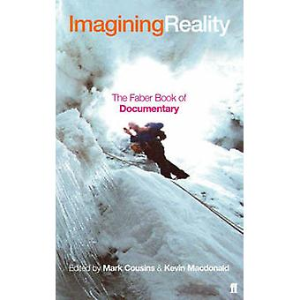 Imagining Reality - The Faber Book of Documentary (Main) by Kevin MacD