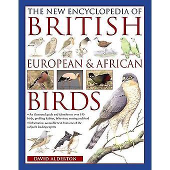The New Encyclopedia of British - European & African Birds - An Illust