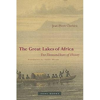 The Great Lakes of Africa - Two Thousand Years of History by Jean-Pier