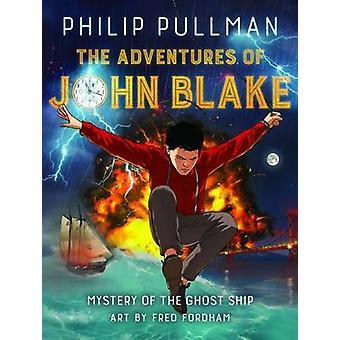 Adventures of John Blake by Philip Pullman - Fred Fordham - 978191098