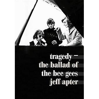 Tragedy - The Ballad of the Bee Gees by Jeff Apter - 9781911036005 Book