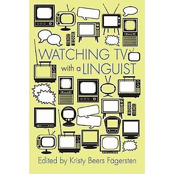 Watching TV with a Linguist by Kristy Beers Fagersten - 9780815610816