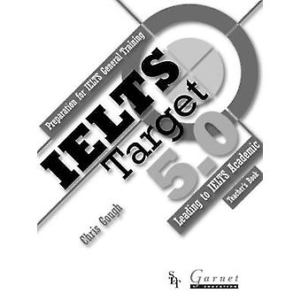 IELTS Target 5.0 - Preparation for IELTS General Training - Leading to