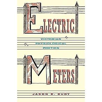 Electric Meters - Victorian Physiological Poetics by Jason R. Rudy - 9