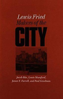 Makers of the City by Lewis Fried - 9780870236938 Book