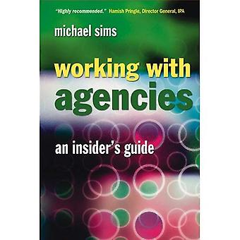 Working with Agencies: An Insider's Guide