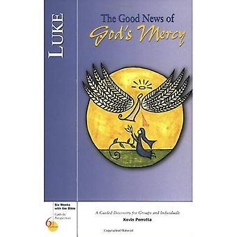 Luke: The Good News of God's Mercy