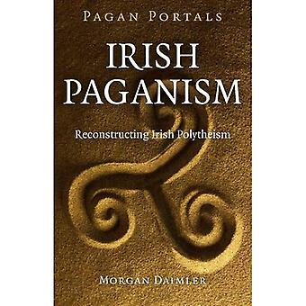 Pagan Portals - Irish Paganism: Reconstructing Irish Polytheism