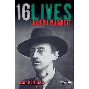 Joseph Plunkett: Sixteen Lives