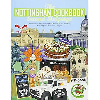 The Nottingham Cook Book: Second Helpings: A celebration of the amazing food & drink on our doorstpe. (Get Stuck In)