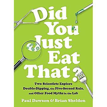 Gjorde du bare spise det?: to forskere utforske dobbel-Dipping, fem andre regelen og andre mat myter i Lab