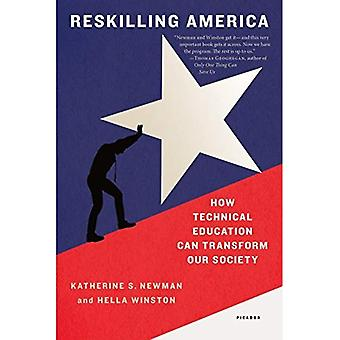 Reskilling America: How Technical Education Can Transform Our Society