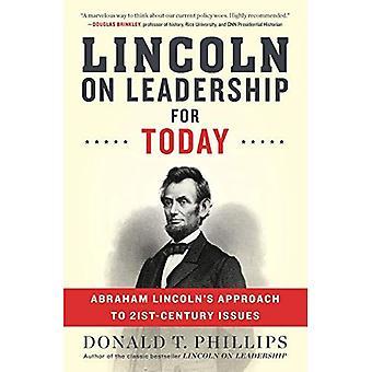 Lincoln på ledarskap för idag: Abraham Lincolns förhållningssätt till tjugo århundradet frågor