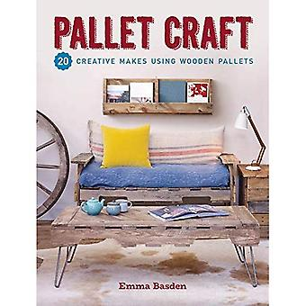Pallet Craft: 20 Creative Makes Using Wooden Pallets