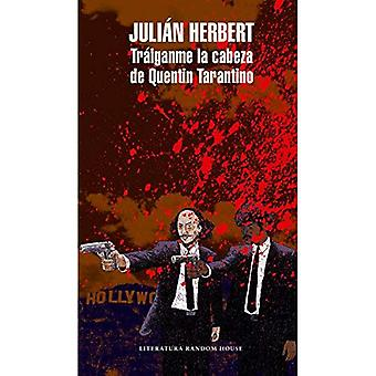 Tr iganme La Cabeza de Quentin Tarantino / Bring Me Quentin Tarantino's Head