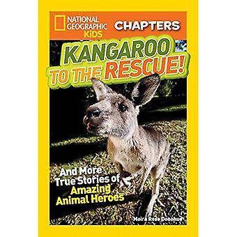 Känguru zur Rettung!: und mehr wahre Geschichten von erstaunlichen tierische Helden (National Geographic Kids Kapitel)