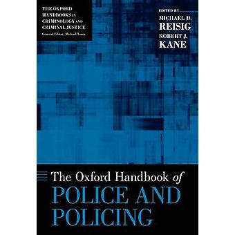 Oxford Handbook of Police and Policing by Reisig & Michael D
