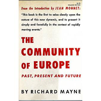 The Community of Europe Past Present and Future by Mayne & Richard