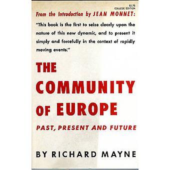 Het communautaire Europa verleden heden en toekomst door Mayne & Richard
