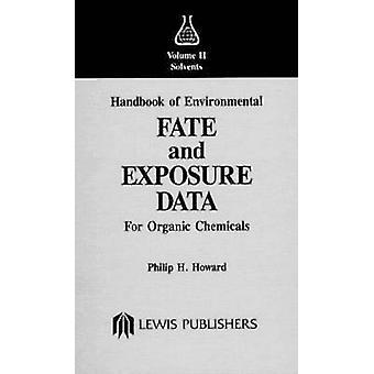 Handbuch der Umweltverhalten und Expositionsdaten für organische Chemikalien Band II von Howard & Philip H.