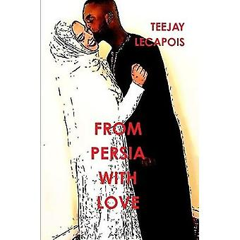 From  Persia  With  Love by LeCapois & Teejay