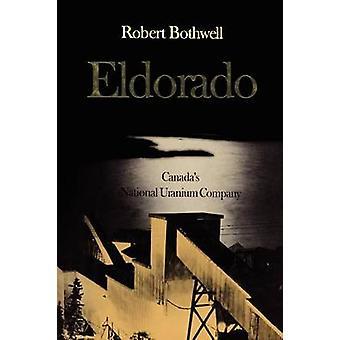 Eldorado Canadas nationale uran selskab af Bothwell & Robert