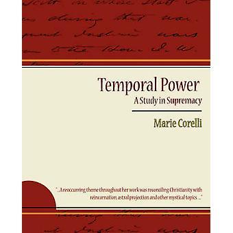 Le pouvoir temporel A Study in suprématie de Marie Corelli & Corelli