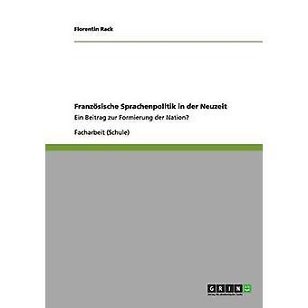 Franzsische Sprachenpolitik i an der Neuzeit af Rack & Florentin