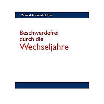 Beschwerdefrei Durch Die Wechseljahre par Grimm & Gertrud