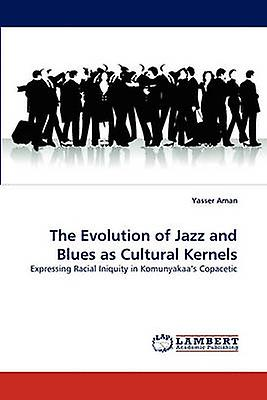 The Evolution of Jazz and bleus as Cultural Kernels by Ahomme & Yasser