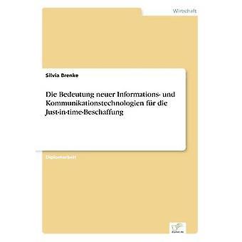 Die Bedeutung neuer Informations und Kommunikationstechnologien fr JustintimeBeschaffung par Brenke & Silvia