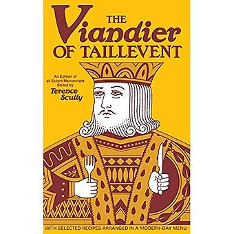 The Viandier of Taillevent:� An edition of all extant manuscripts