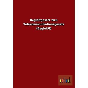 Begleitgesetz Zum Telekommunikationsgesetz Begleitg Verlag de Outlook