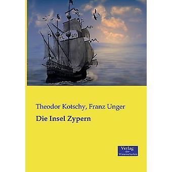 Die Insel Zypern by Kotschy & Theodor