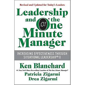 Leadership and the One Minute Manager - Increasing Effectiveness Throu