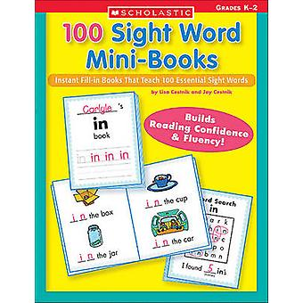 100 Sight Word Mini-Books - Instant Fill-In Mini-Books That Teach 100
