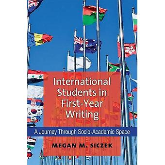 International Students in First-Year Writing - A Journey Through Socio